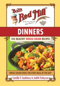 Dinners: 100 Healthy Whole-Grain Recipes